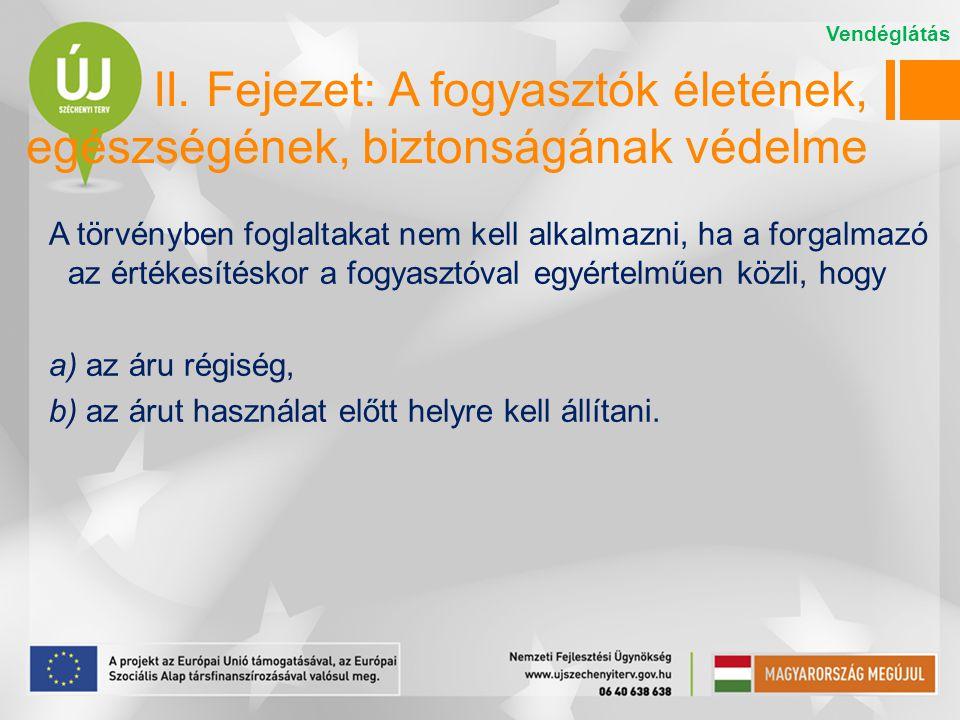 Vendéglátás II. Fejezet: A fogyasztók életének, egészségének, biztonságának védelme.