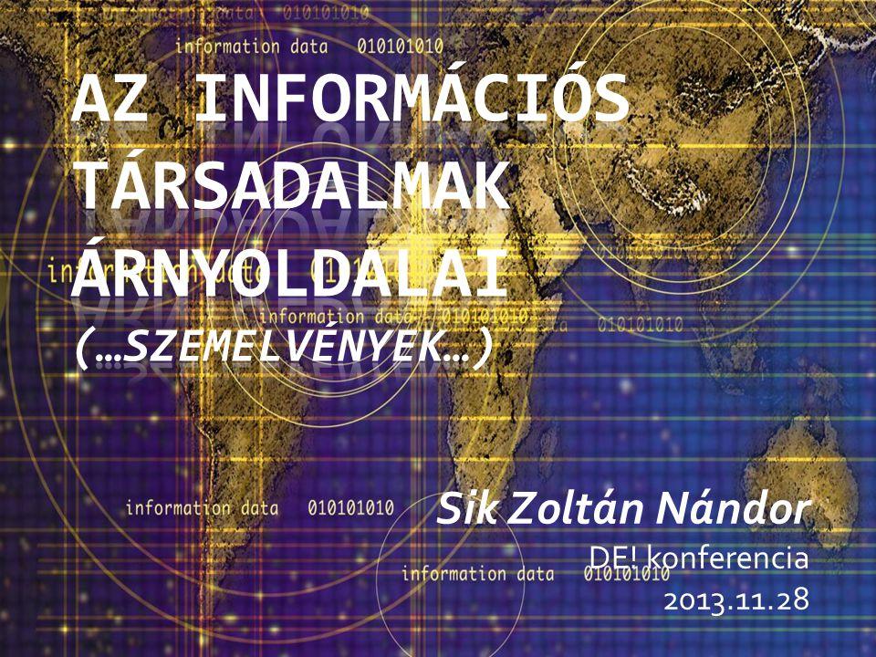 Az információs társadalmak árnyoldalai (…szemelvények…)