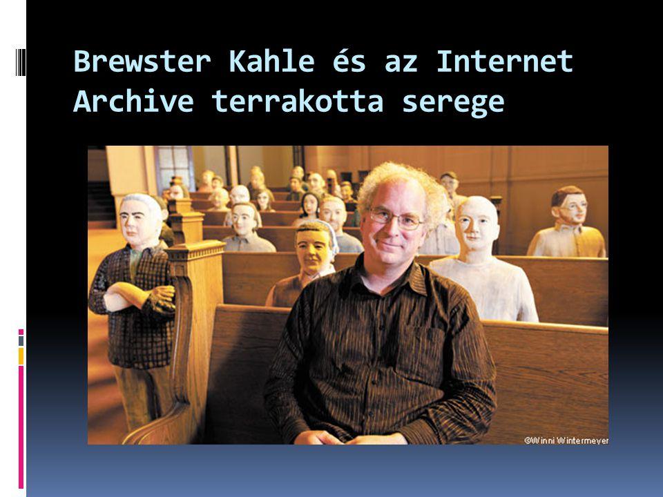 Brewster Kahle és az Internet Archive terrakotta serege