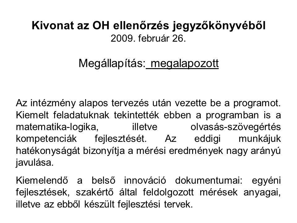 Kivonat az OH ellenőrzés jegyzőkönyvéből 2009. február 26