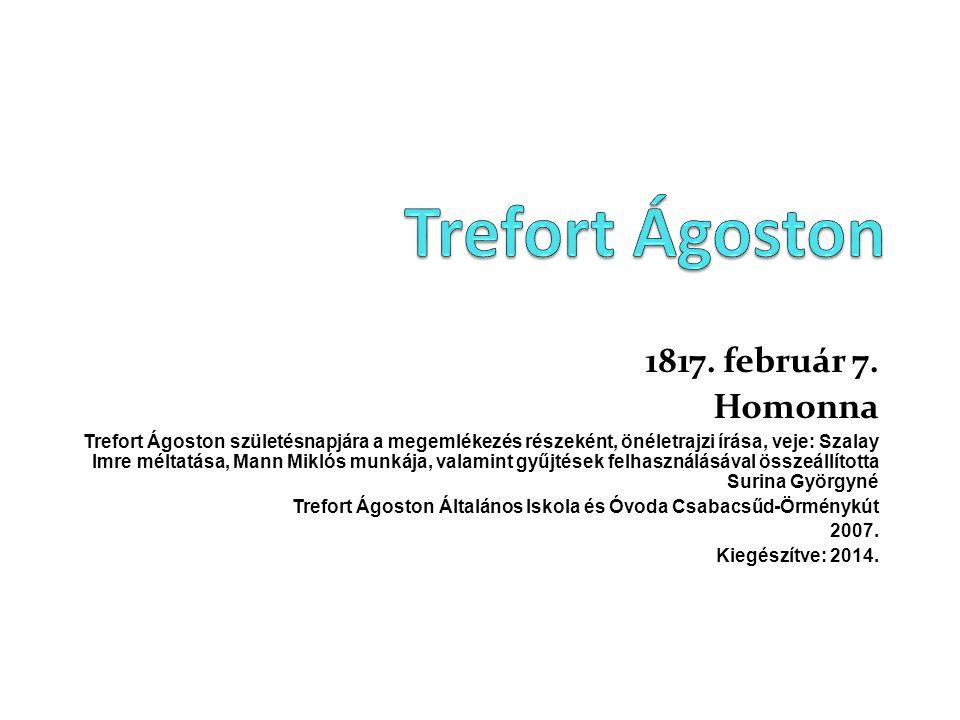 Trefort Ágoston 1817. február 7. Homonna