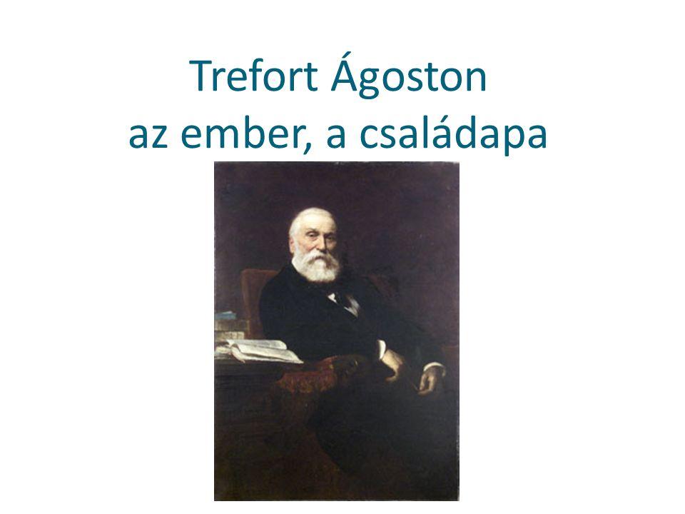 Trefort Ágoston az ember, a családapa