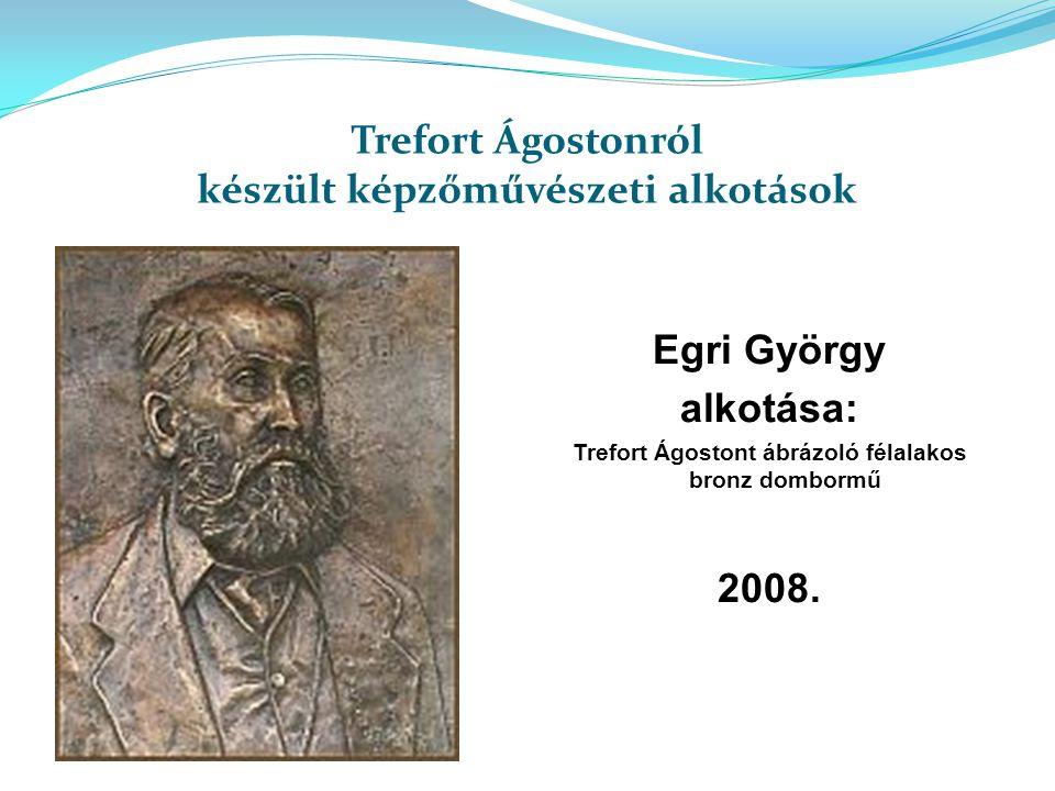 Trefort Ágostonról készült képzőművészeti alkotások