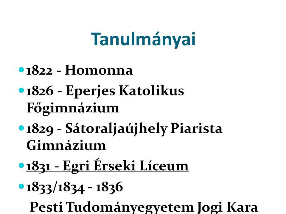 Tanulmányai 1822 - Homonna 1826 - Eperjes Katolikus Főgimnázium