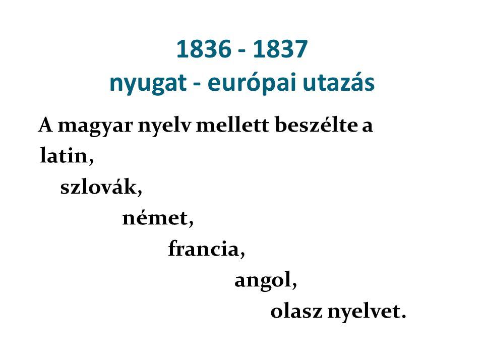 1836 - 1837 nyugat - európai utazás