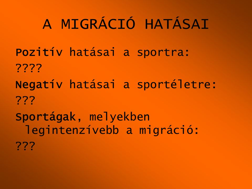 A MIGRÁCIÓ HATÁSAI Pozitív hatásai a sportra: