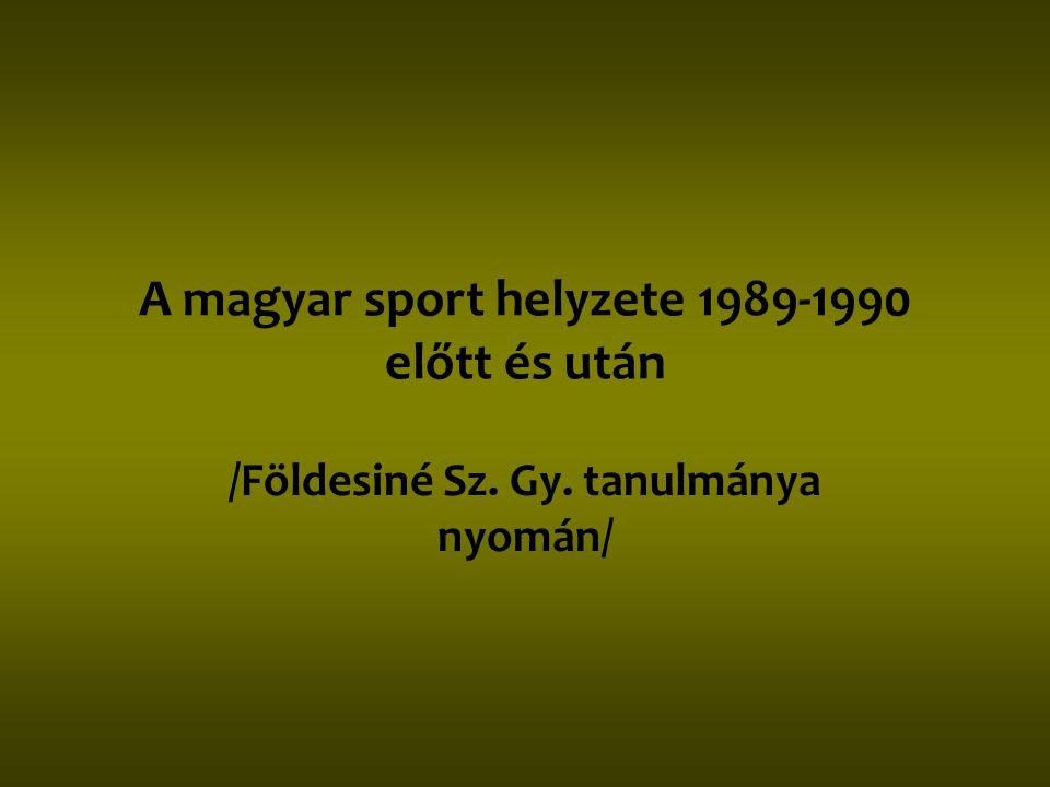 A magyar sport helyzete 1989-1990 előtt és után