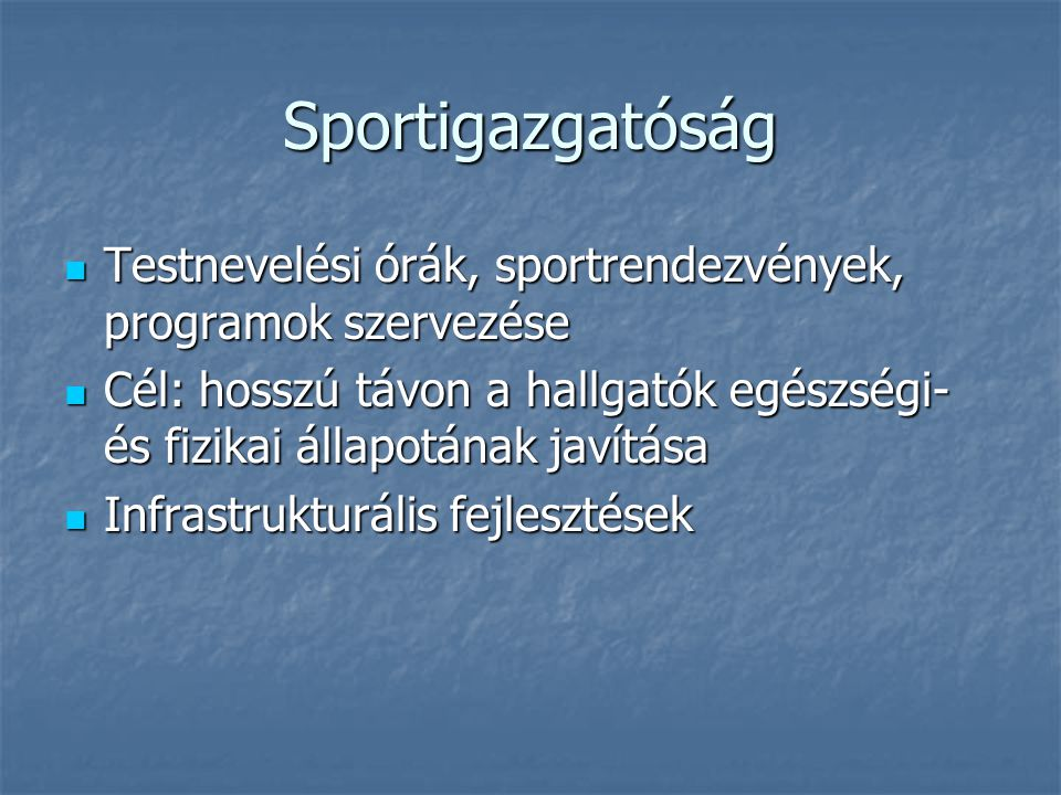 Sportigazgatóság Testnevelési órák, sportrendezvények, programok szervezése.
