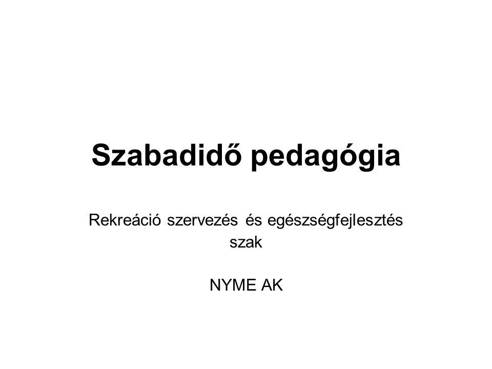 Rekreáció szervezés és egészségfejlesztés szak NYME AK
