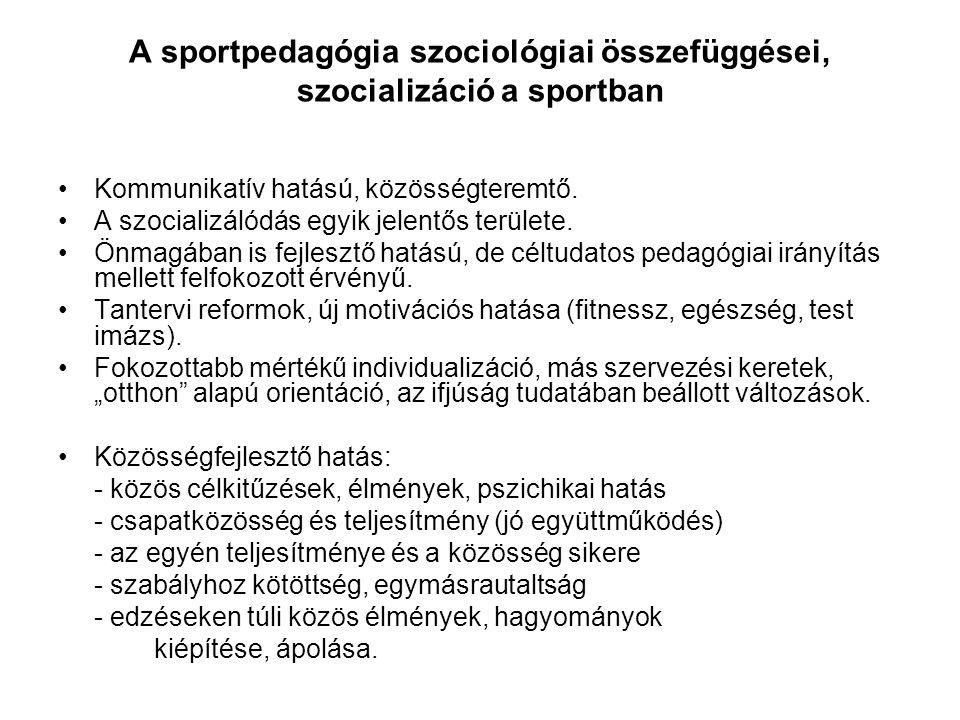 A sportpedagógia szociológiai összefüggései, szocializáció a sportban