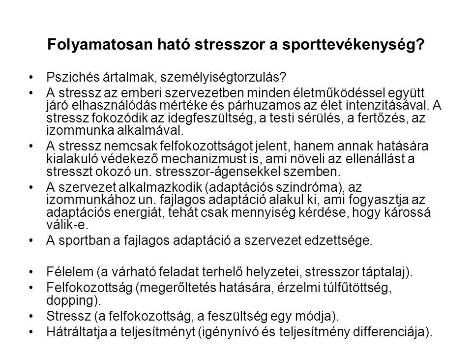 Folyamatosan ható stresszor a sporttevékenység