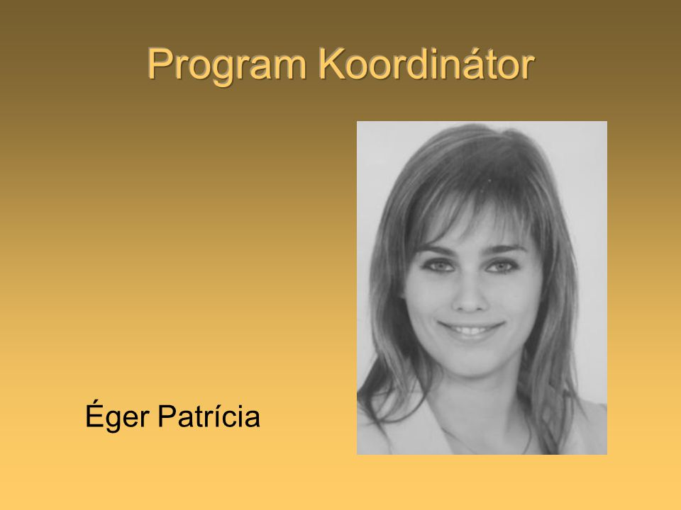 Program Koordinátor Éger Patrícia