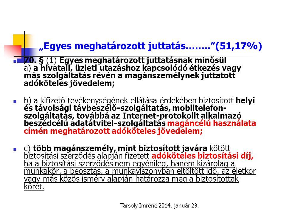 """""""Egyes meghatározott juttatás…….. (51,17%)"""