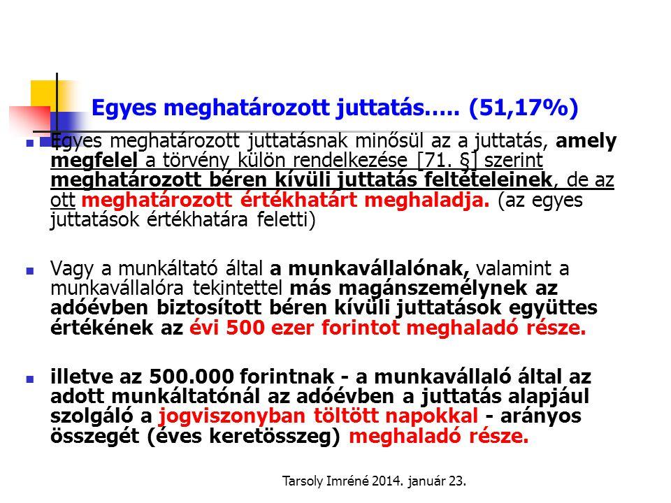 Egyes meghatározott juttatás….. (51,17%)