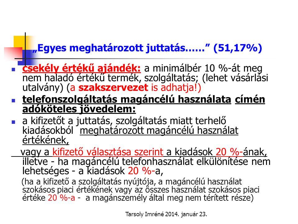 """""""Egyes meghatározott juttatás…… (51,17%)"""