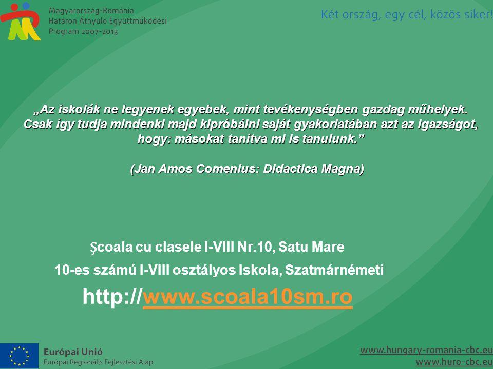 http://www.scoala10sm.ro Școala cu clasele I-VIII Nr.10, Satu Mare