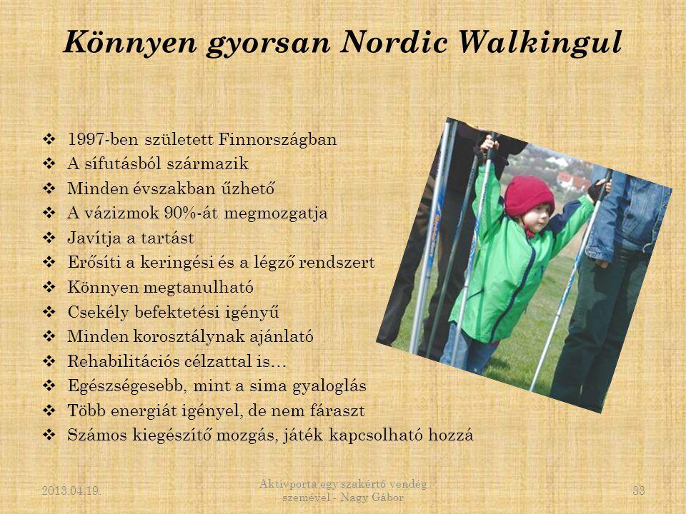 Könnyen gyorsan Nordic Walkingul