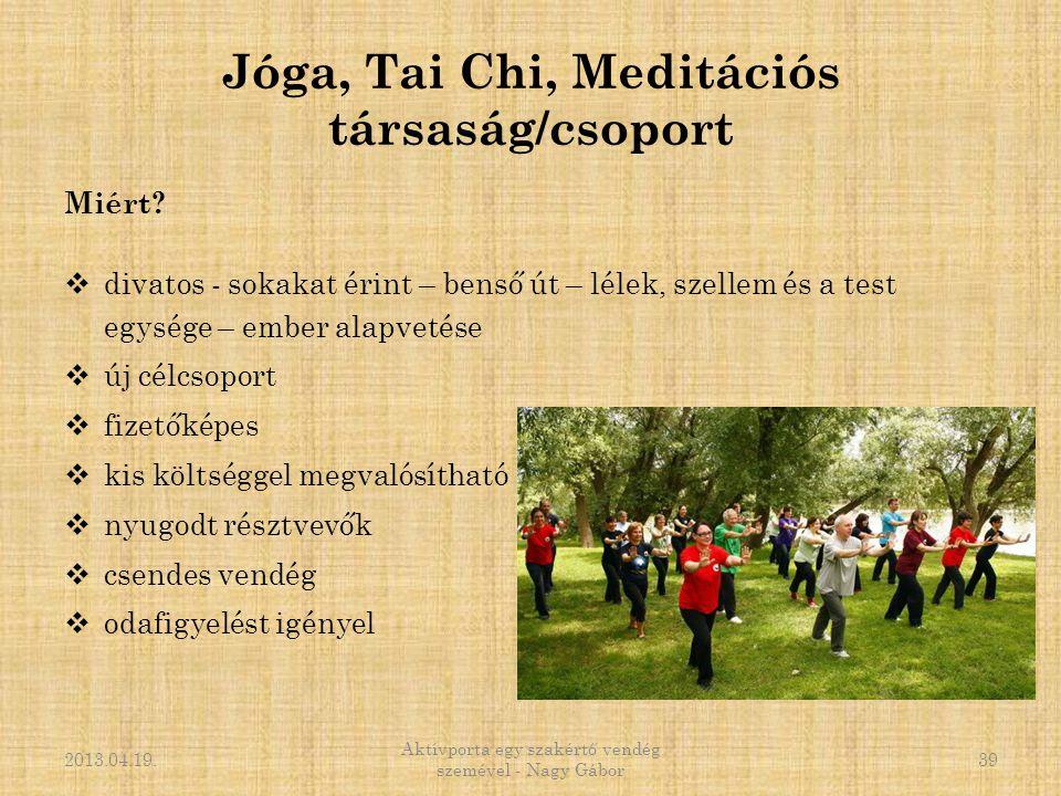 Jóga, Tai Chi, Meditációs társaság/csoport