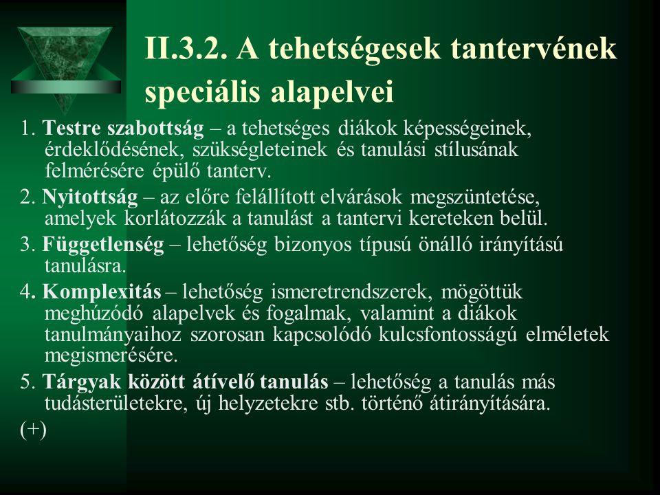 II.3.2. A tehetségesek tantervének speciális alapelvei