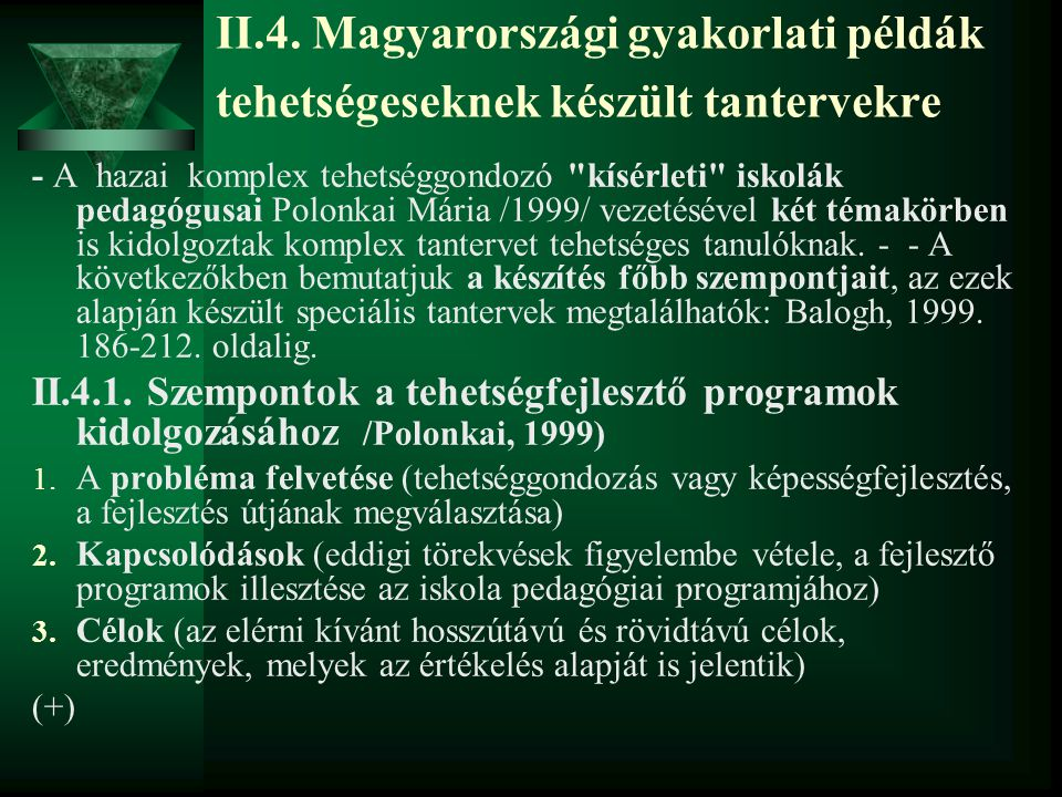 II.4. Magyarországi gyakorlati példák tehetségeseknek készült tantervekre