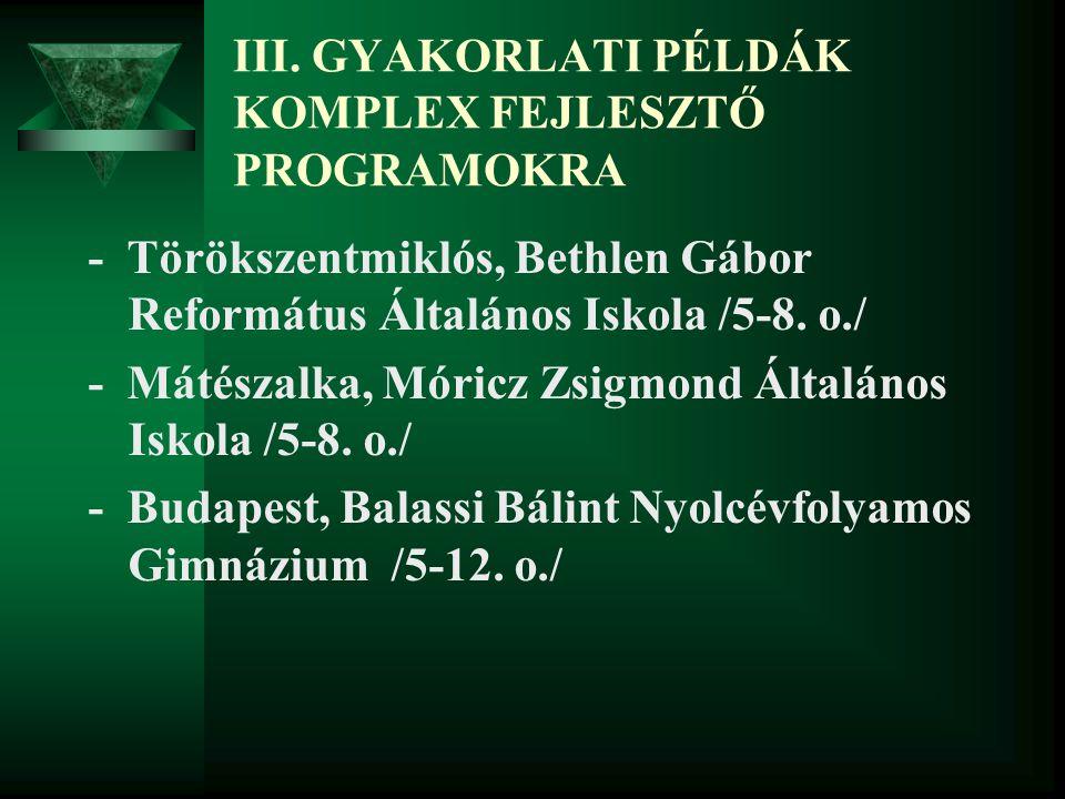 III. GYAKORLATI PÉLDÁK KOMPLEX FEJLESZTŐ PROGRAMOKRA