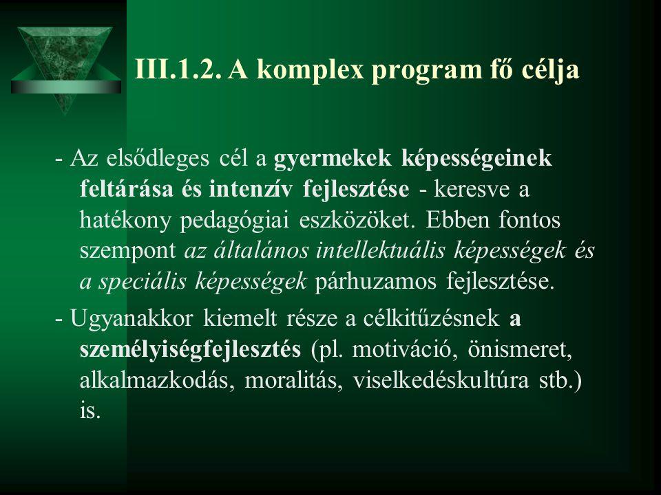 III.1.2. A komplex program fő célja
