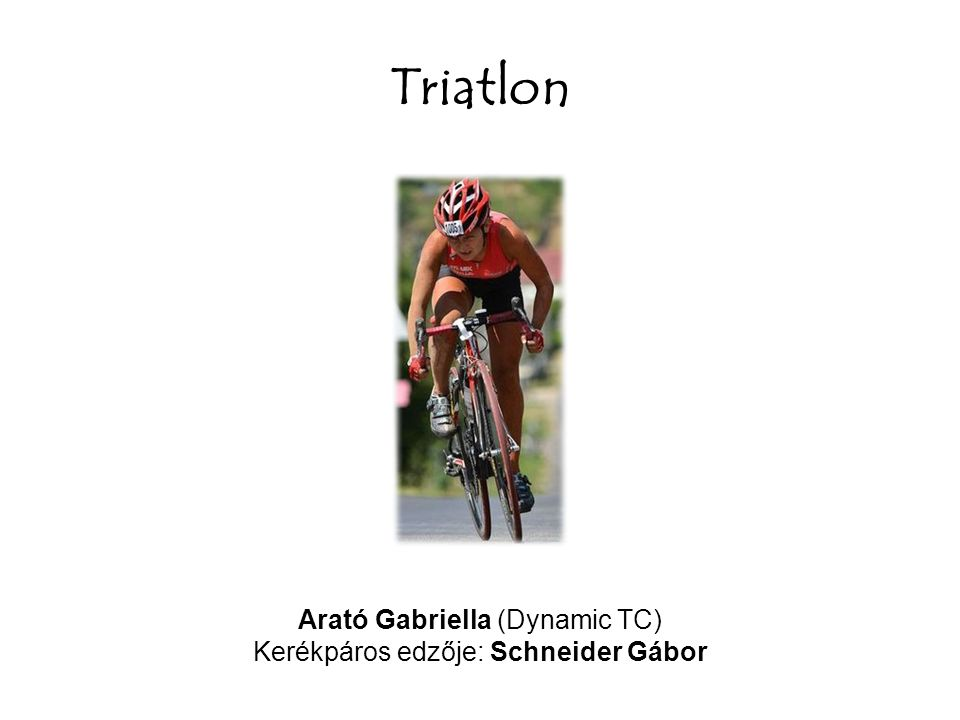 Triatlon Arató Gabriella (Dynamic TC)