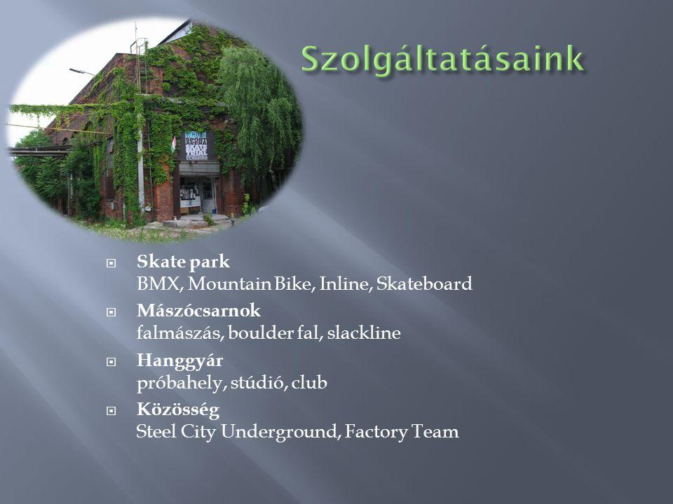 Szolgáltatásaink Skate park BMX, Mountain Bike, Inline, Skateboard
