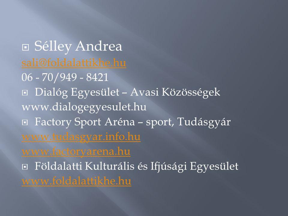 Sélley Andrea sali@foldalattikhe.hu 06 - 70/949 - 8421