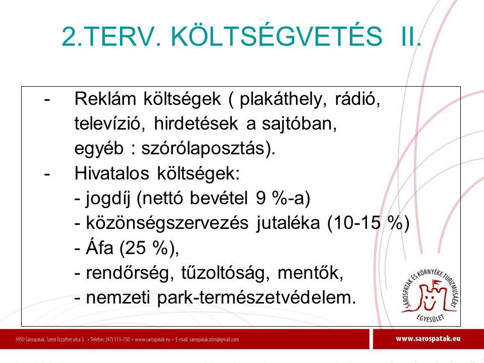 2.TERV. KÖLTSÉGVETÉS II. - Reklám költségek ( plakáthely, rádió,