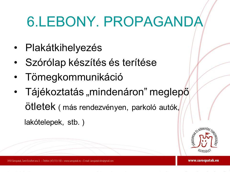 6.LEBONY. PROPAGANDA Plakátkihelyezés Szórólap készítés és terítése