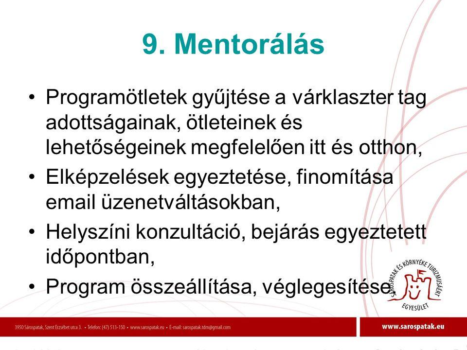 9. Mentorálás Programötletek gyűjtése a várklaszter tag adottságainak, ötleteinek és lehetőségeinek megfelelően itt és otthon,