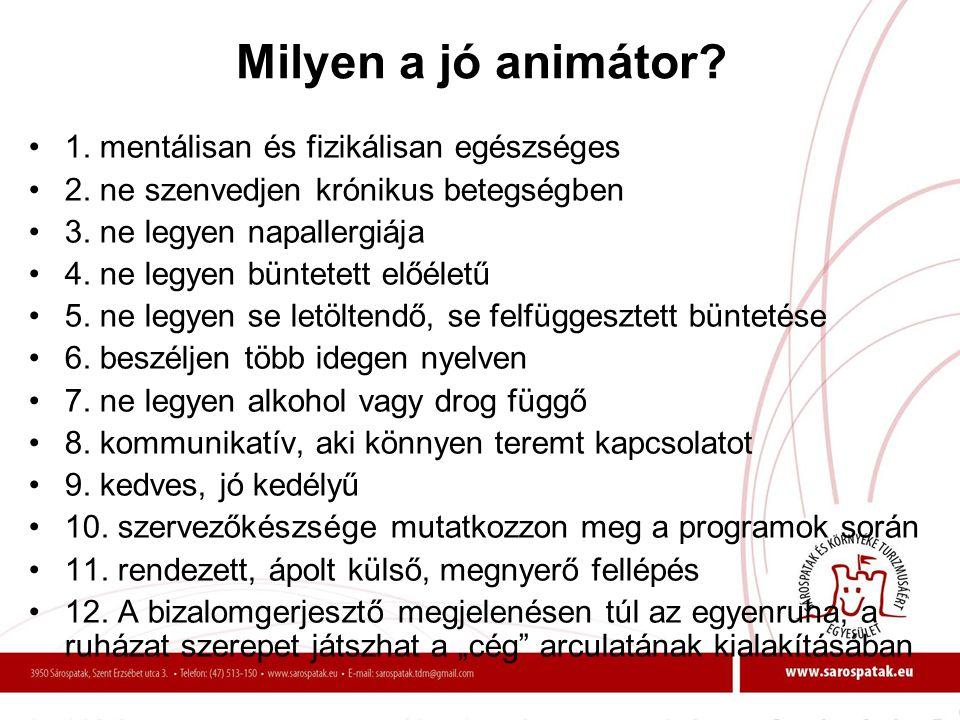Milyen a jó animátor 1. mentálisan és fizikálisan egészséges