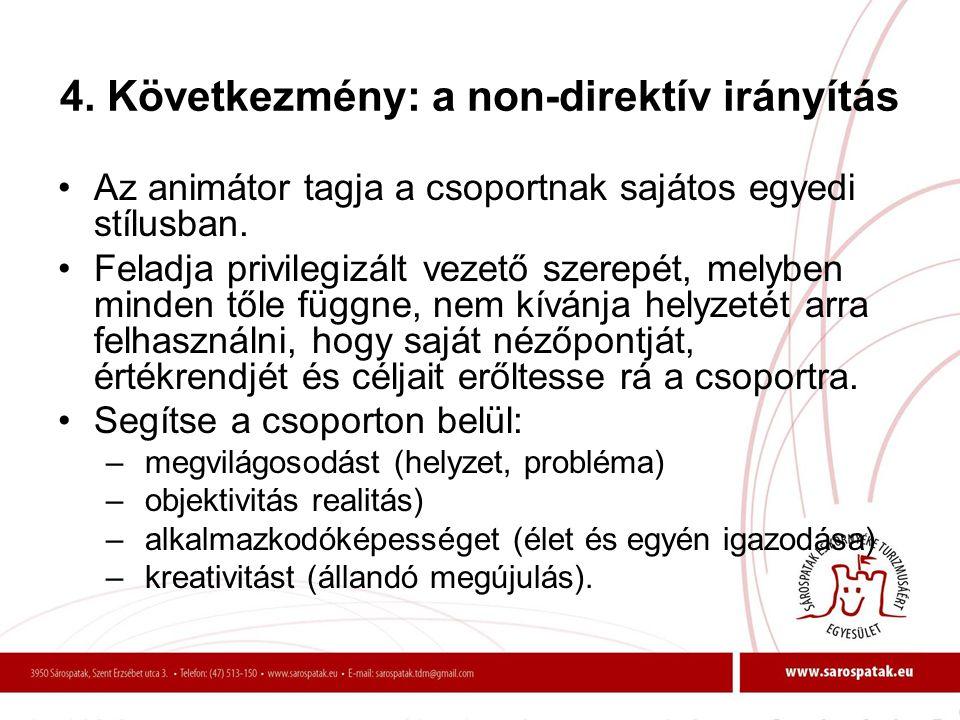 4. Következmény: a non-direktív irányítás