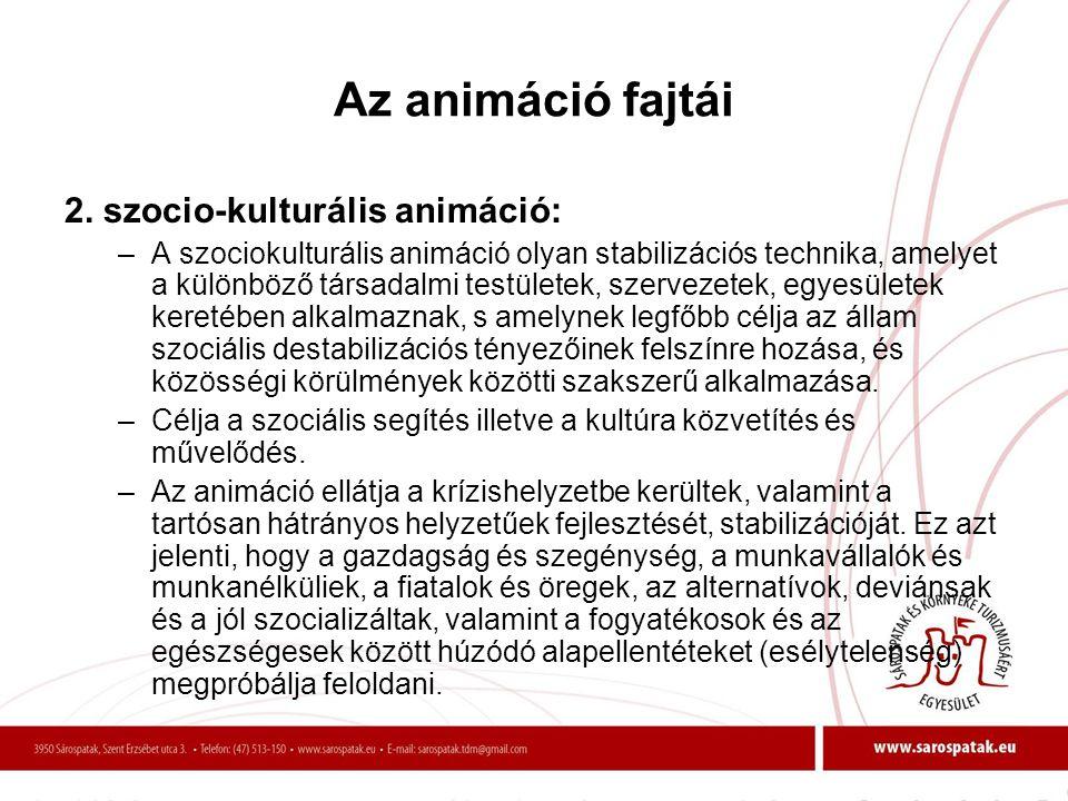 Az animáció fajtái 2. szocio-kulturális animáció: