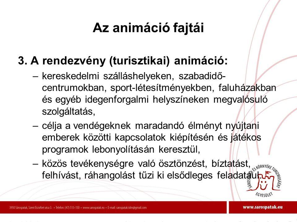 Az animáció fajtái 3. A rendezvény (turisztikai) animáció: