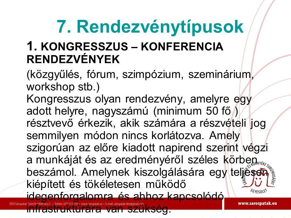 7. Rendezvénytípusok 1. KONGRESSZUS – KONFERENCIA RENDEZVÉNYEK