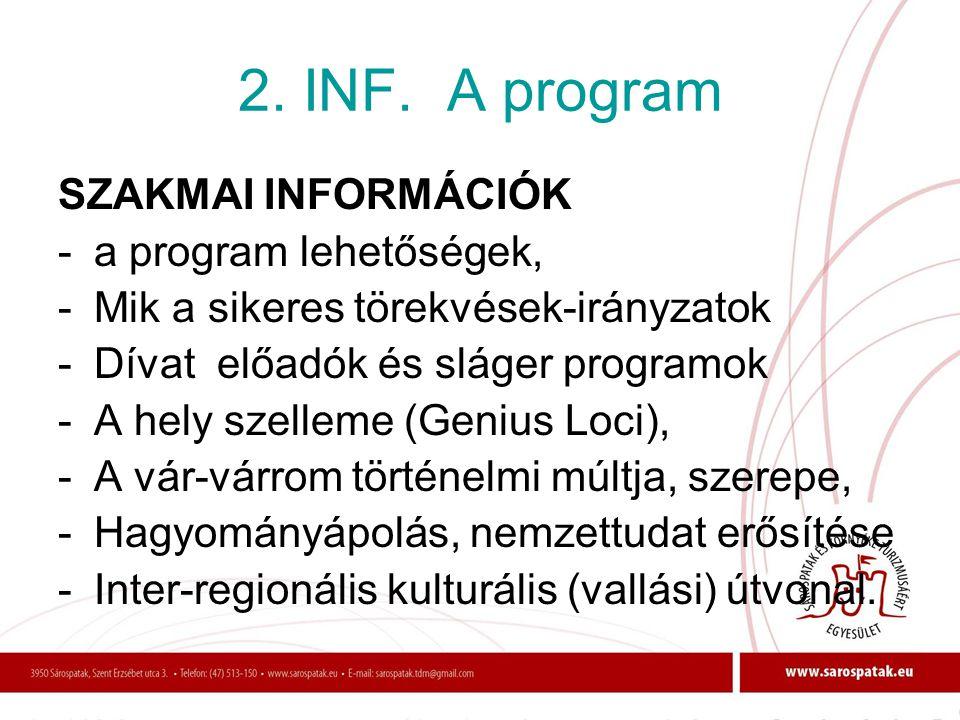 2. INF. A program SZAKMAI INFORMÁCIÓK a program lehetőségek,
