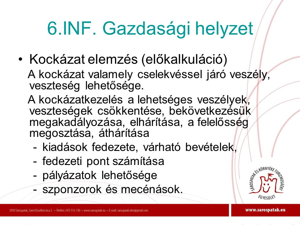 6.INF. Gazdasági helyzet Kockázat elemzés (előkalkuláció)