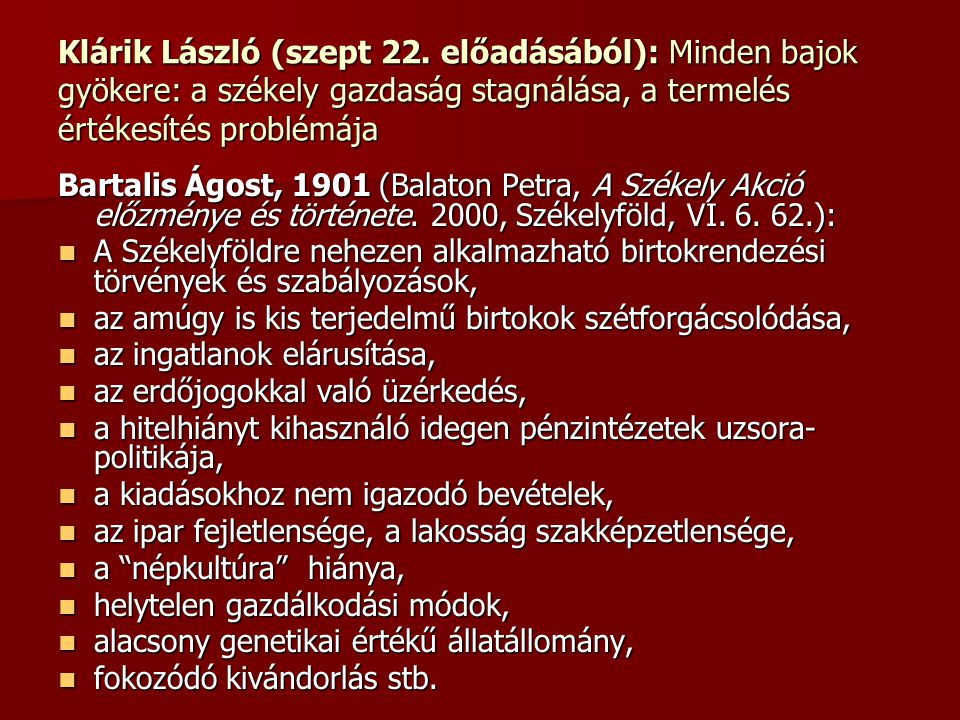 Klárik László (szept 22. előadásából): Minden bajok gyökere: a székely gazdaság stagnálása, a termelés értékesítés problémája