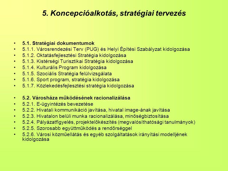 5. Koncepcióalkotás, stratégiai tervezés