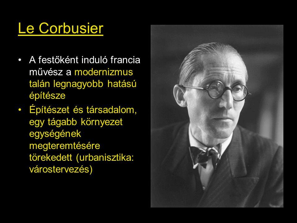 Le Corbusier A festőként induló francia művész a modernizmus talán legnagyobb hatású építésze.