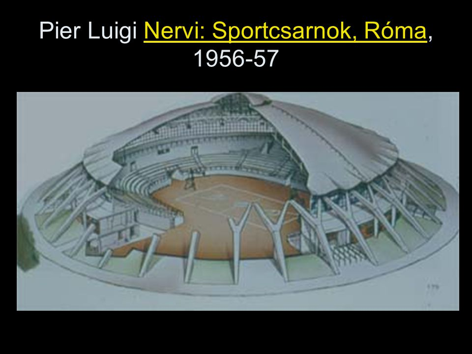 Pier Luigi Nervi: Sportcsarnok, Róma, 1956-57