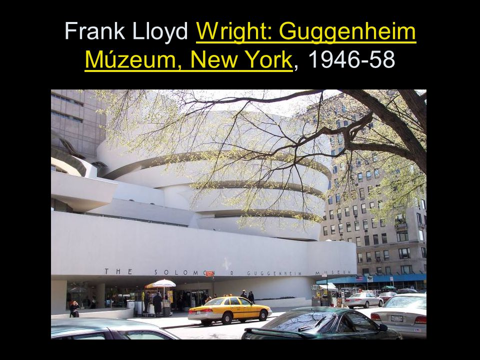 Frank Lloyd Wright: Guggenheim Múzeum, New York,