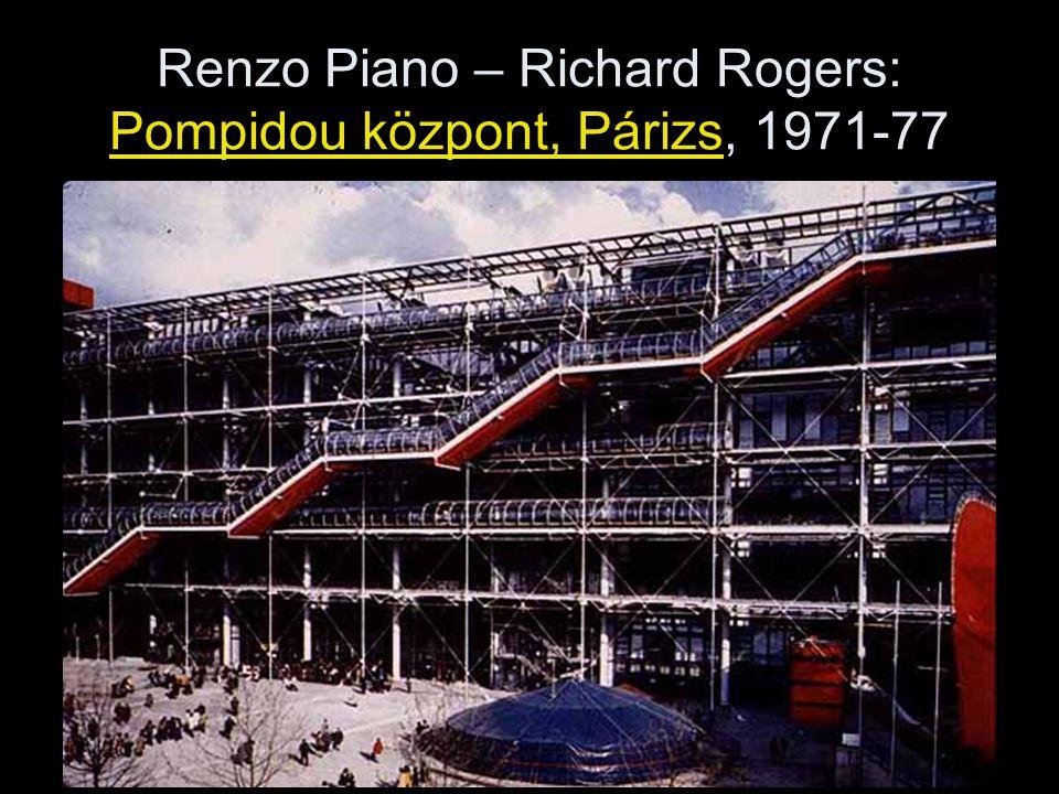 Renzo Piano – Richard Rogers: Pompidou központ, Párizs, 1971-77
