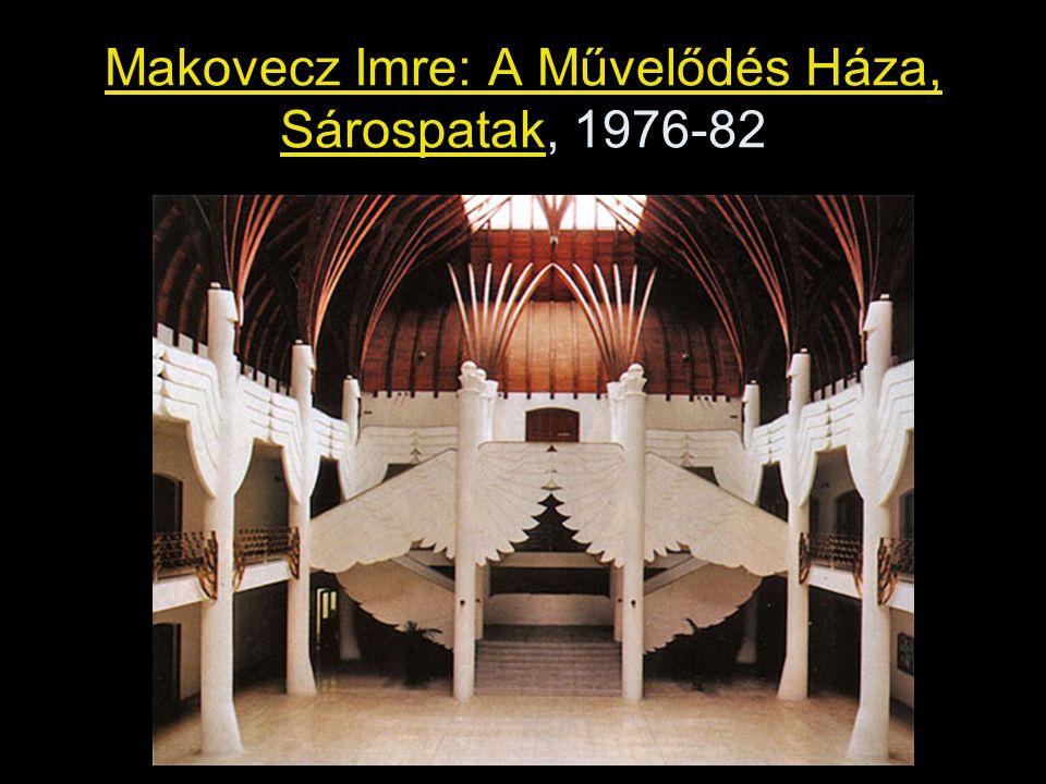 Makovecz Imre: A Művelődés Háza, Sárospatak, 1976-82