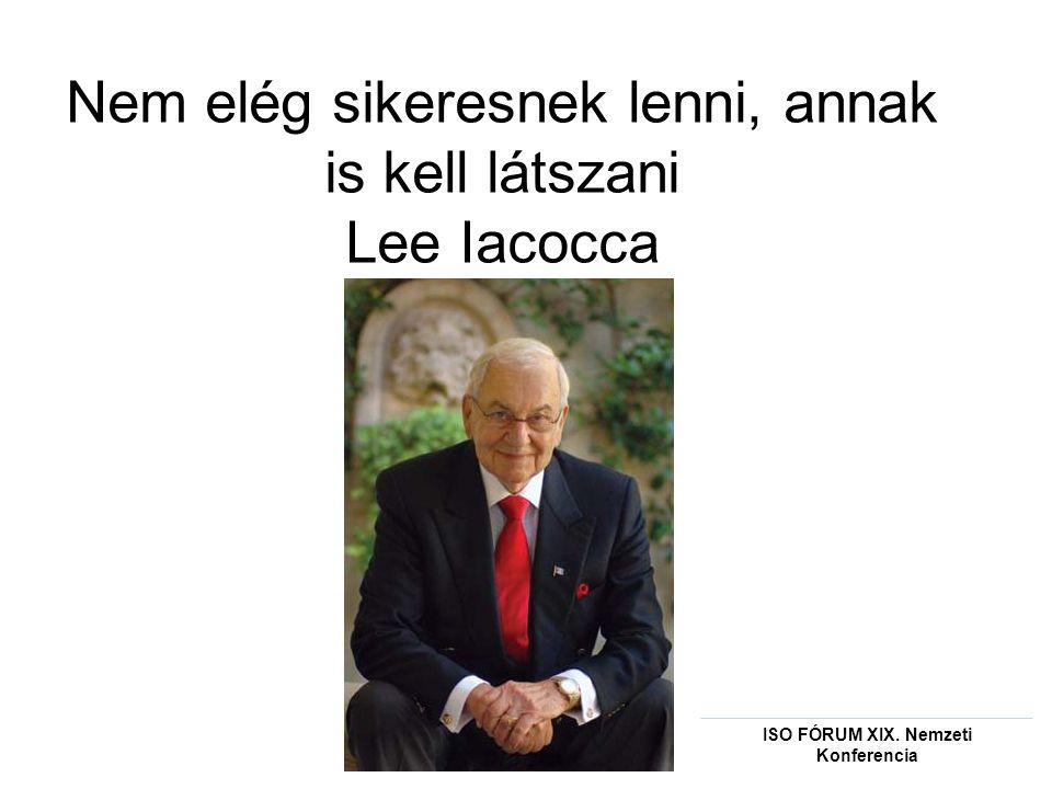 Nem elég sikeresnek lenni, annak is kell látszani Lee Iacocca