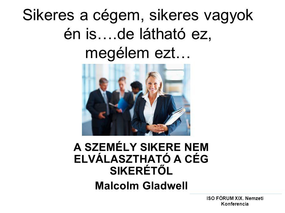 Sikeres a cégem, sikeres vagyok én is….de látható ez, megélem ezt…