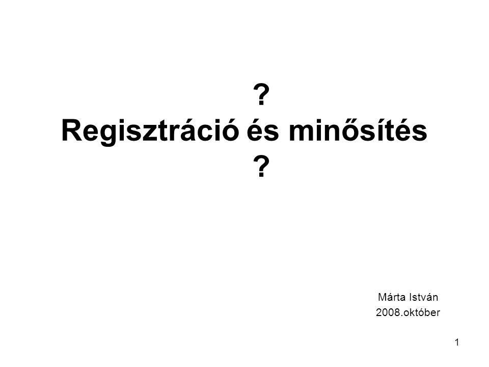 Regisztráció és minősítés