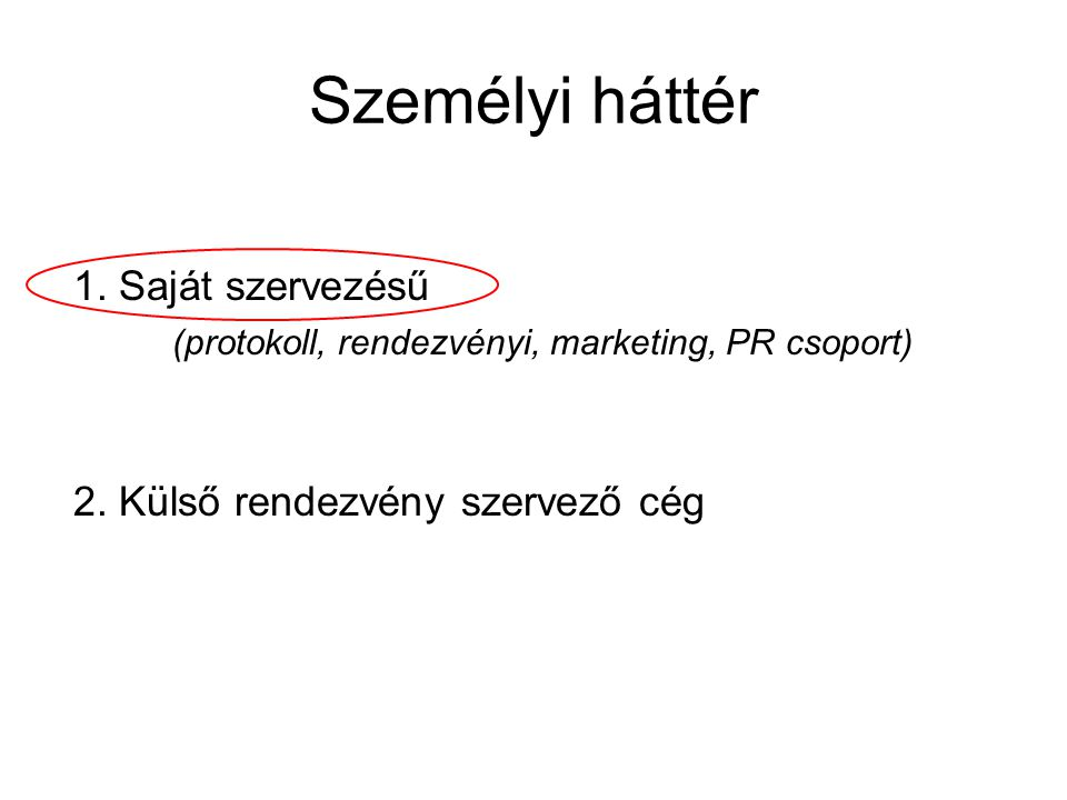 (protokoll, rendezvényi, marketing, PR csoport)
